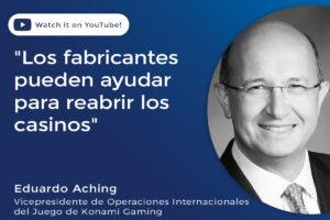 Eduardo Aching, vicepresidente de Operaciones Internacionales del Juego de Konami Gaming